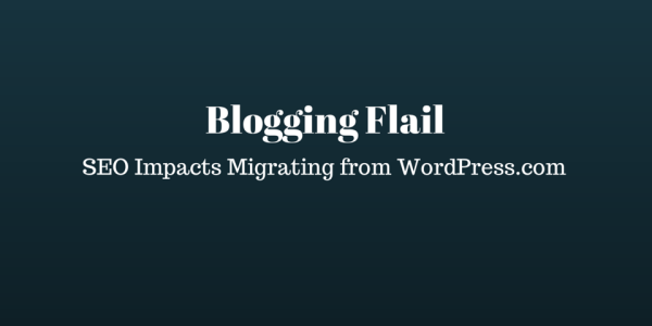 SEO Impacts Migrating WordPress com