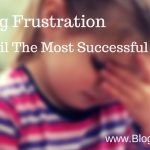 Blogging Frustration Can Derail Even The Most Successful Blogger
